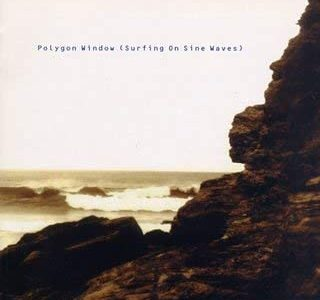 【レビュー】Polygon Window「Surfing On Sine Waves」どこか不安定でメランコリックな音の洪水