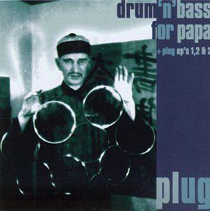 【レビュー】Plug「Drum'n Bass for Papa」緻密に組み立てられたドラムンベースの名盤